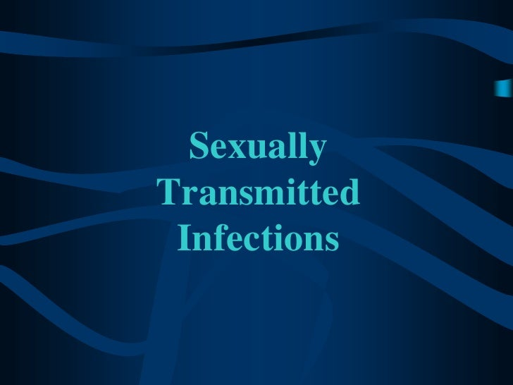 Sexually TransmittedInfections<br />