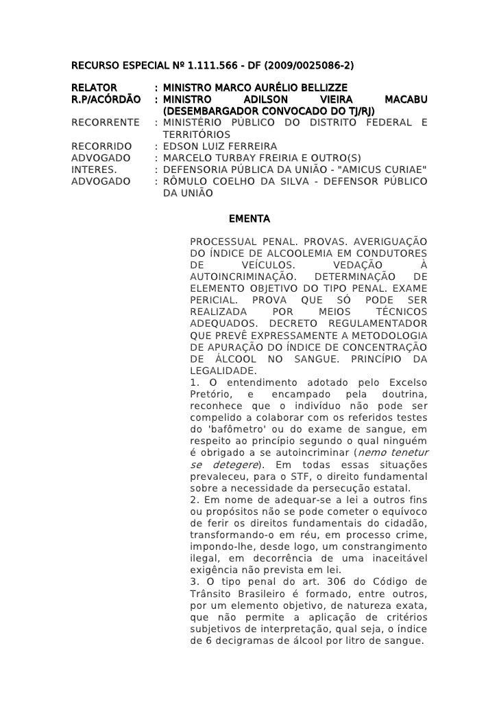 RECURSO ESPECIAL Nº 1.111.566 - DF (2009/0025086-2)RELATOR       : MINISTRO MARCO AURÉLIO BELLIZZER.P/ACÓRDÃO   : MINISTRO...
