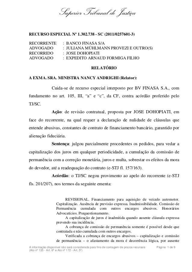 Superior Tribunal de JustiçaRECURSO ESPECIAL Nº 1.302.738 - SC (2011/0257601-3)RECORRENTE : BANCO FINASA S/AADVOGADO : JUL...