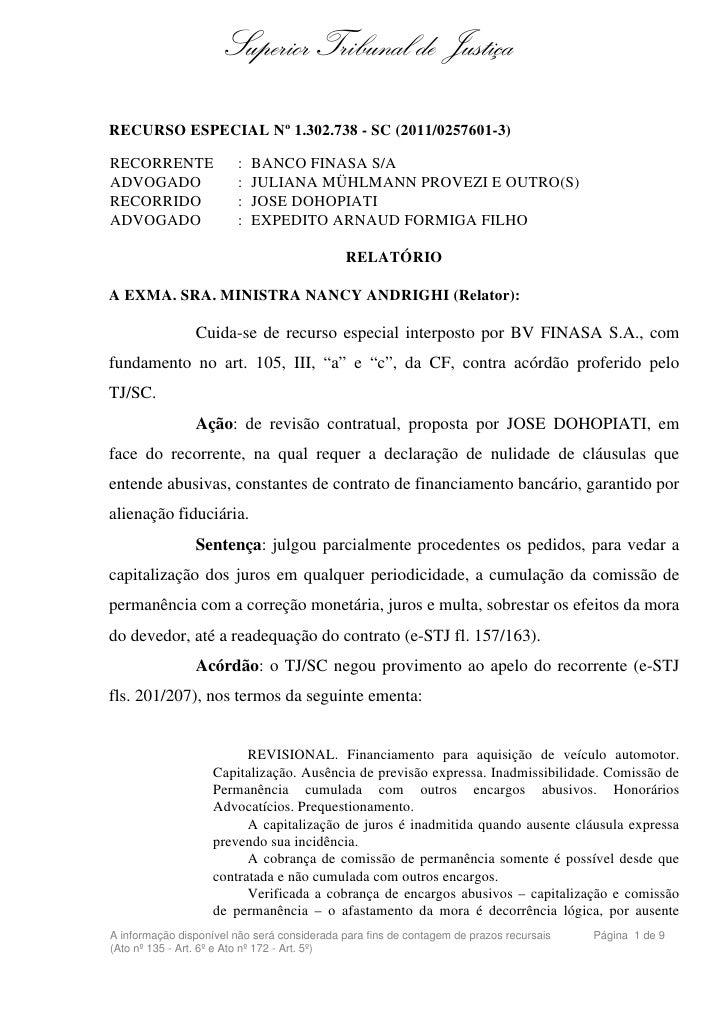 Superior Tribunal de JustiçaRECURSO ESPECIAL Nº 1.302.738 - SC (2011/0257601-3)RECORRENTE              :   BANCO FINASA S/...