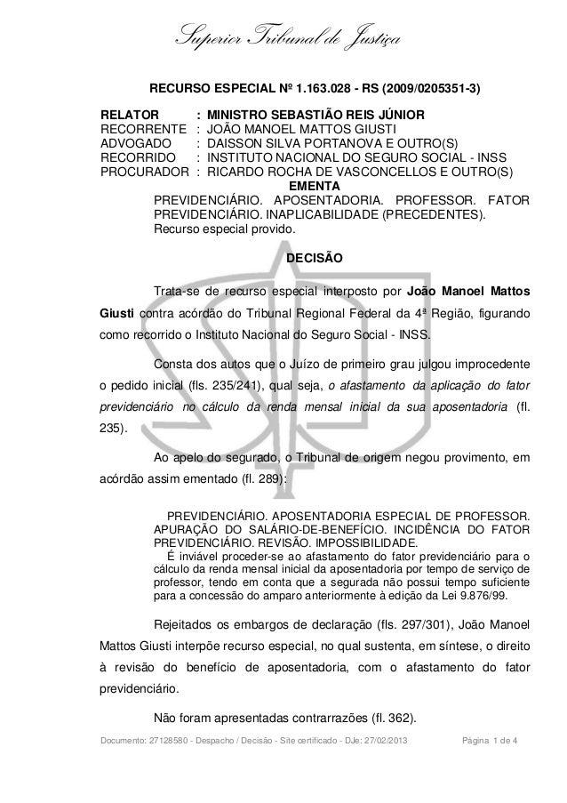 Superior Tribunal de Justiça RECURSO ESPECIAL Nº 1.163.028 - RS (2009/0205351-3) RELATOR RECORRENTE ADVOGADO RECORRIDO PRO...