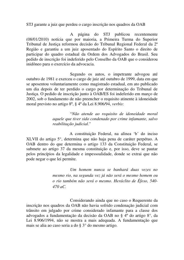 STJ garante a juiz que perdeu o cargo inscrição nos quadros da OAB                            A página do STJ publicou rec...