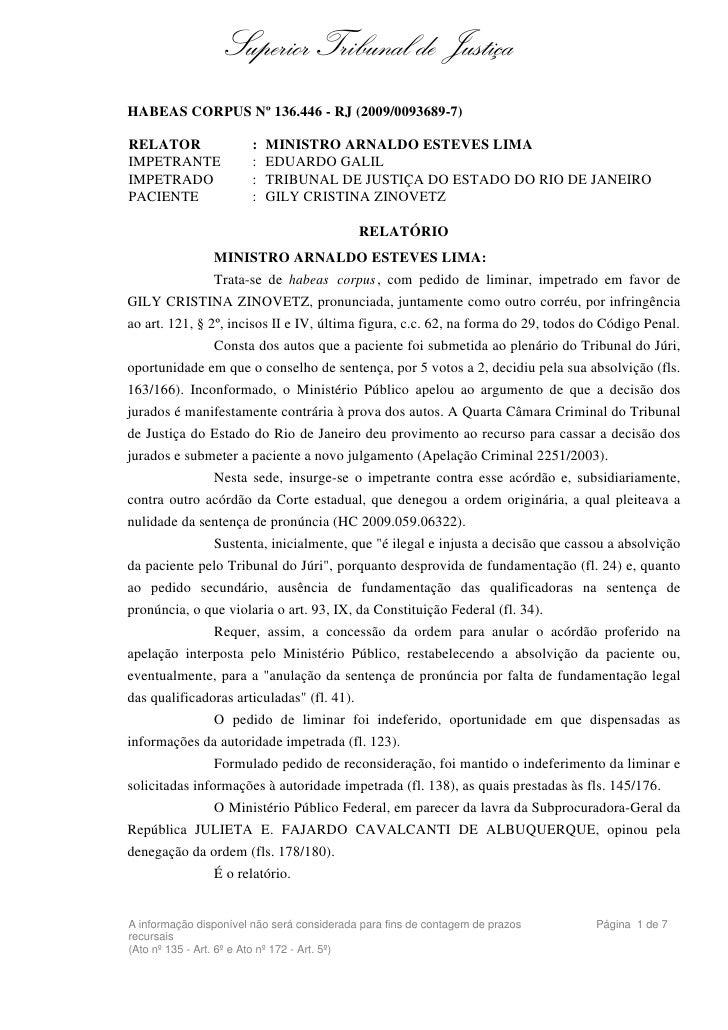 Superior Tribunal de Justiça HABEAS CORPUS Nº 136.446 - RJ (2009/0093689-7)  RELATOR                :   MINISTRO ARNALDO E...