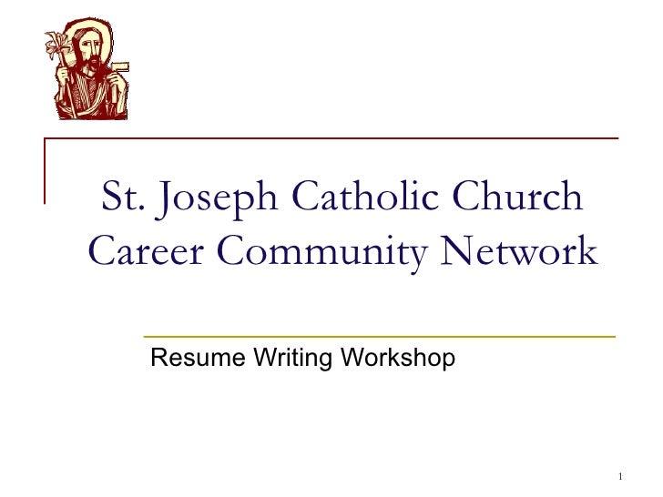 St. Joseph Catholic Church Career Community Network Resume Writing Workshop