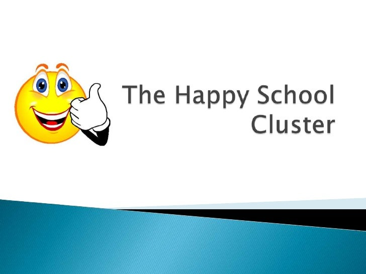 The Happy School Cluster<br />