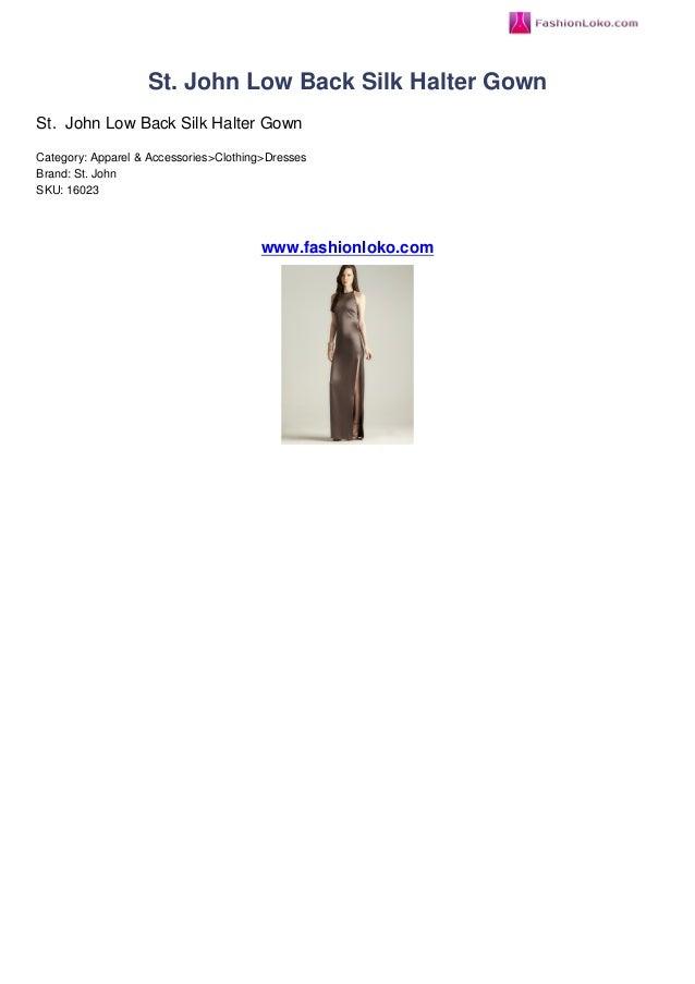 St. John Low Back Silk Halter GownSt. John Low Back Silk Halter GownCategory: Apparel & Accessories>Clothing>DressesBrand:...