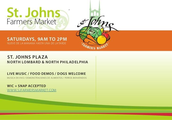 St. JohnsFarmers MarketSATURDAYS, 9AM TO 2PMNUEVE DE LA MANANA HASTA UNA DE LA TARDEST. JOHNS PLAZANORTH LOMBARD & NORTH P...