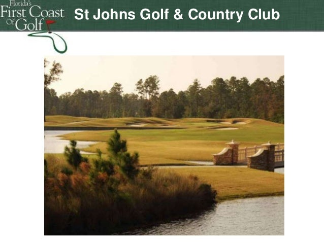 St Johns Golf & Country Club  Florida's First Coast of Golf Florida's First Coast of Golf  Florida's First Coast of Golf F...