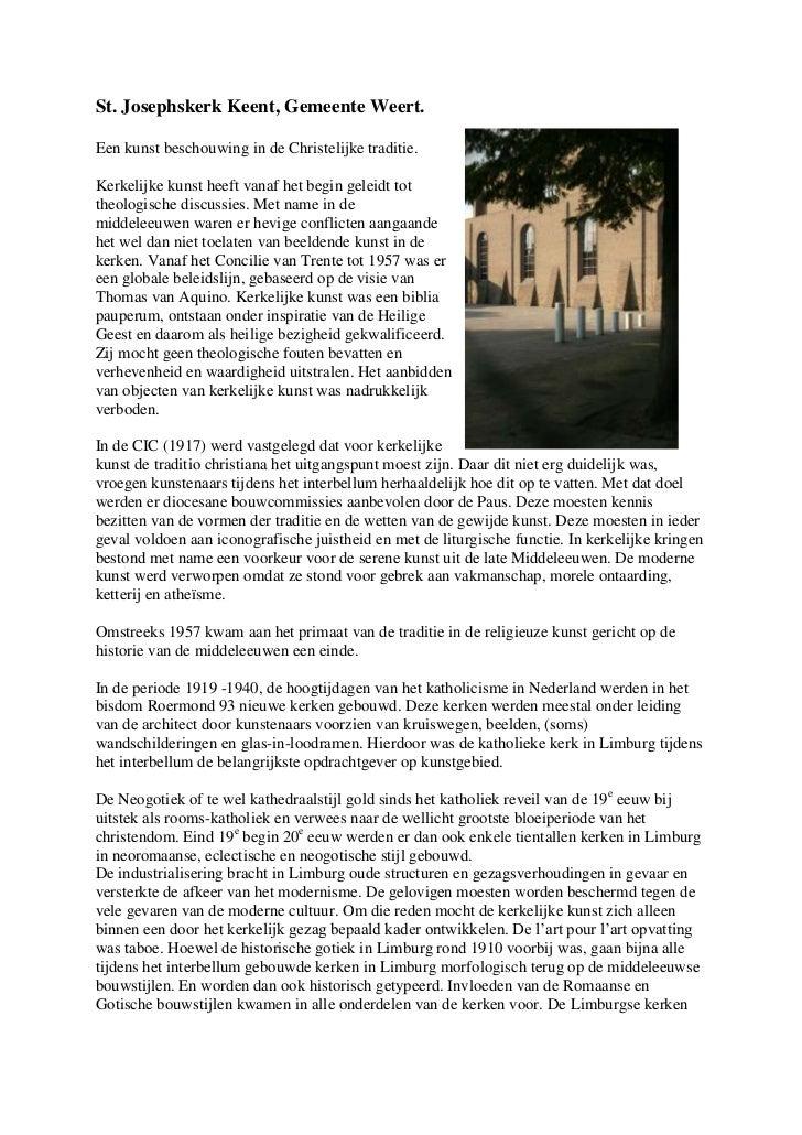 St. Josephskerk Keent, Gemeente Weert.Een kunst beschouwing in de Christelijke traditie.Kerkelijke kunst heeft vanaf het b...
