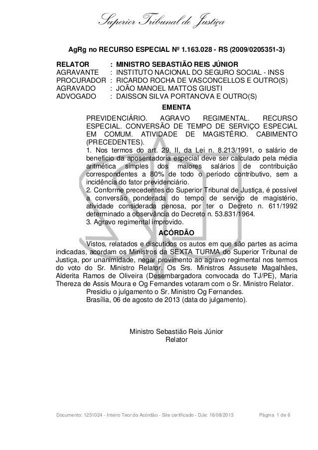 Superior Tribunal de Justiça AgRg no RECURSO ESPECIAL Nº 1.163.028 - RS (2009/0205351-3) RELATOR AGRAVANTE PROCURADOR AGRA...