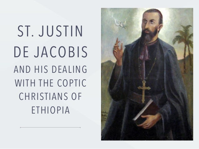 ST. JUSTIN DE JACOBIS AND HIS DEALING WITH THE COPTIC CHRISTIANS OF ETHIOPIA