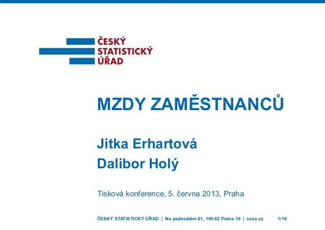 MZDY ZAMZDY ZA Jitka Erha Dalibor Ho Tisková konference ČESKÝ STATISTICKÝ ÚŘAD | AMĚSTNANCŮAMĚSTNANCŮ artová olý e, 5. čer...