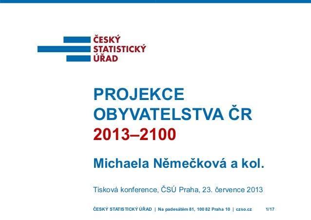 PROJEKPROJEK OBYVAT 2013–21 Michaela N Tisková konference ČESKÝ STATISTICKÝ ÚŘAD | KCEKCE TELSTVA ČR 00 Němečková a kol. e...