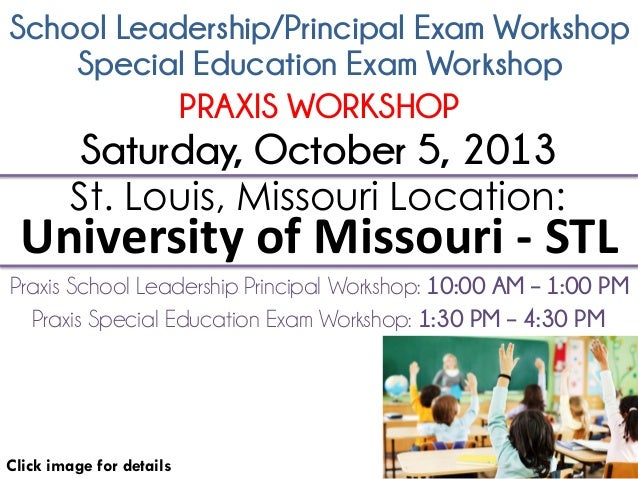 School Leadership/Principal Exam Workshop Click image for details St. Louis, Missouri Location: University of Missouri - S...