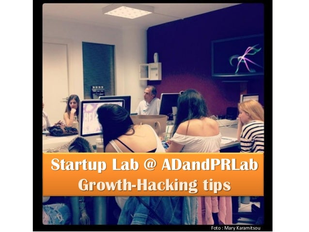Startup Lab @ ADandPRLab Growth-Hacking tips Foto : Mary Karamitsou