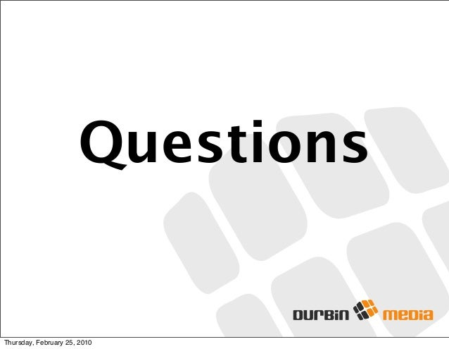 Questions Thursday, February 25, 2010