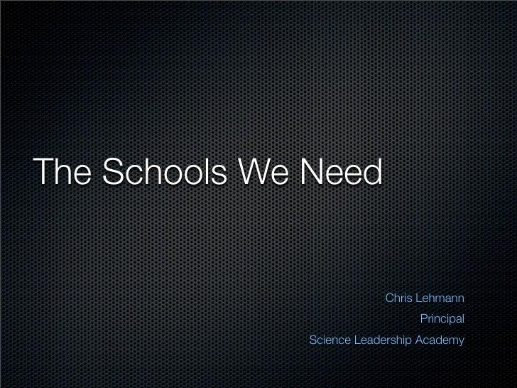 The Schools We Need                             Chris Lehmann                                 Principal               Scie...