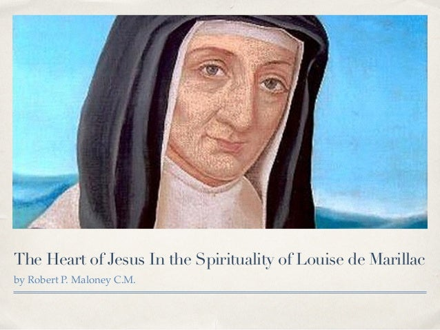The Heart of Jesus In the Spirituality of Louise de Marillac by Robert P. Maloney C.M.