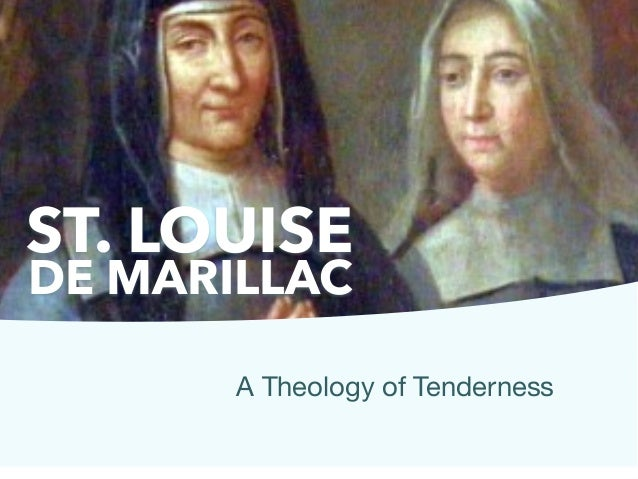 ST. LOUISE DE MARILLAC A Theology of Tenderness
