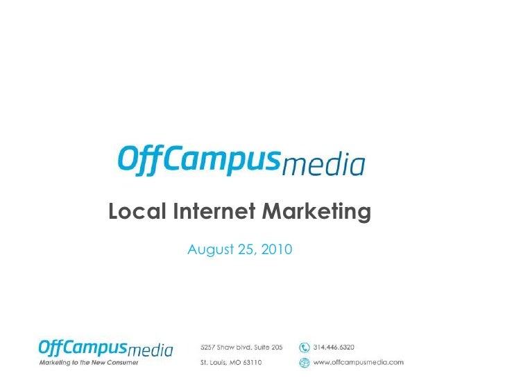 Local Internet MarketingAugust 25, 2010<br />