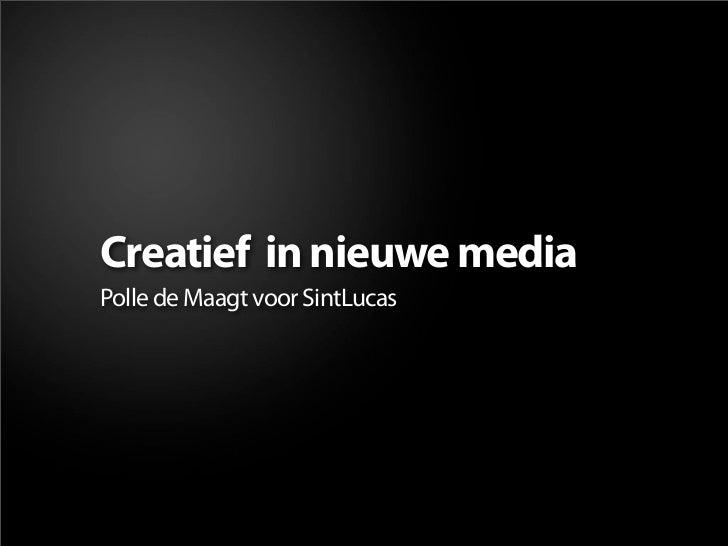 Creatief in nieuwe media Polle de Maagt voor SintLucas
