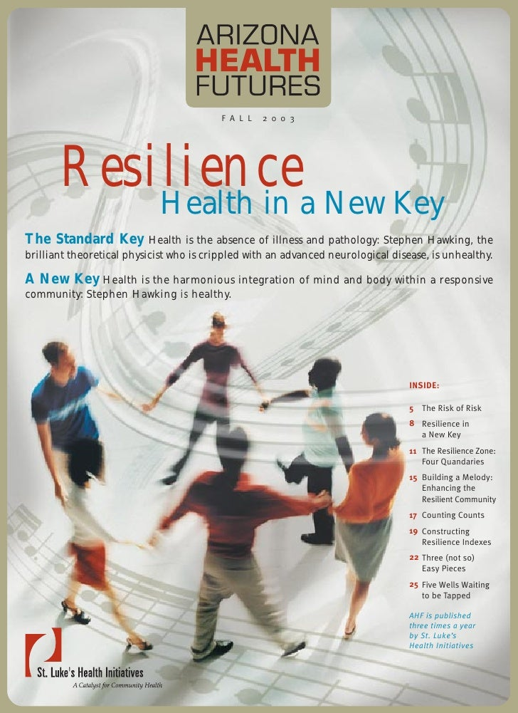 F A L L   2 0 0 3            Resiliencea New Key            Health in The Standard Key           Health is the absence of ...