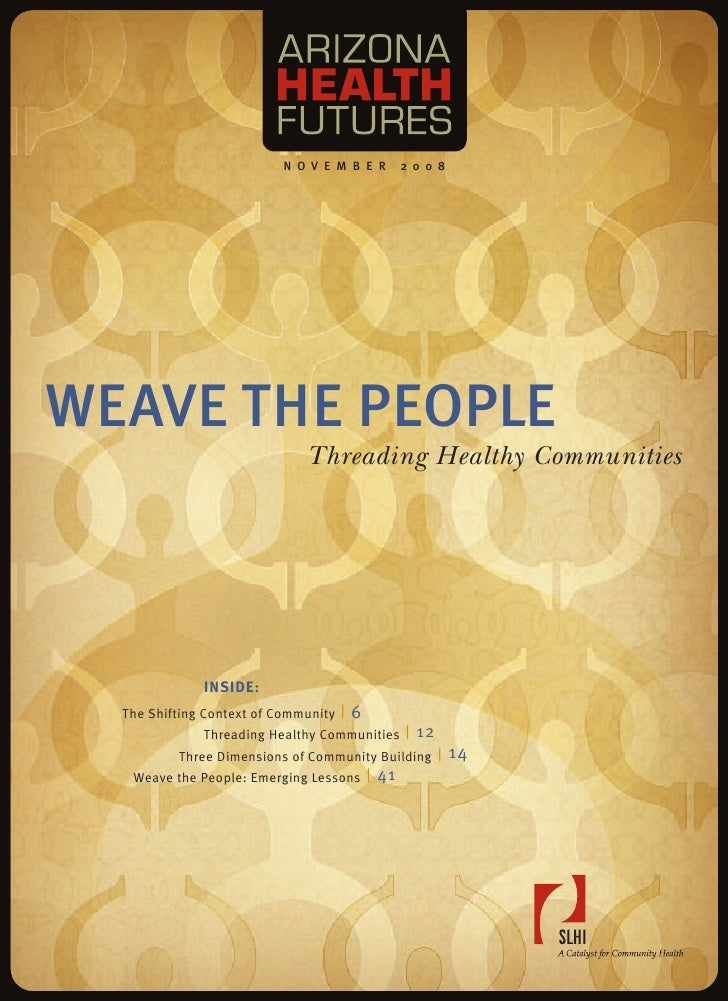 N O V E M B E R         2 0 0 8     WEAVE THE PEOPLE                               Threading Healthy Communities          ...