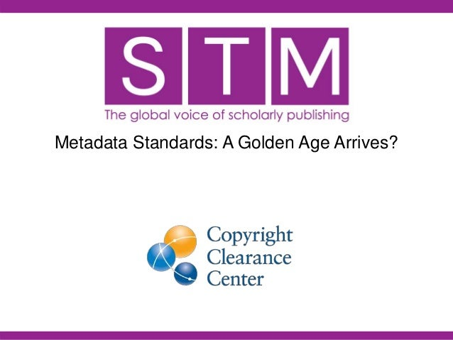 Metadata Standards: A Golden Age Arrives?