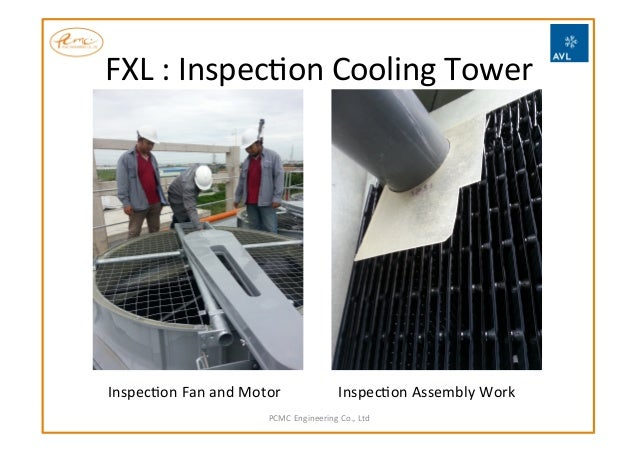 FXL  :  InspecNon  Cooling  Tower       PCMC  Engineering  Co.,  Ltd   InspecNon  Assembly  Work...