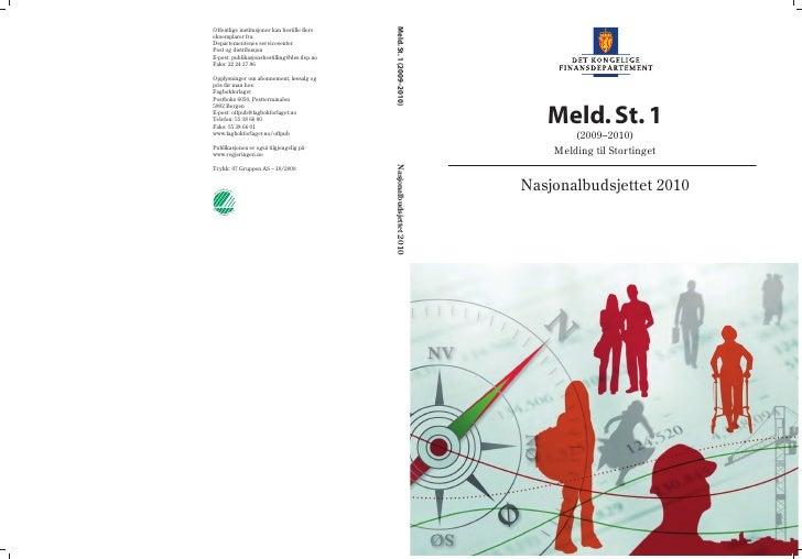 Meld. St. 1 (2009–2010)Offentlige institusjoner kan bestille flereeksemplarer fra:Departementenes servicesenterPost og dist...