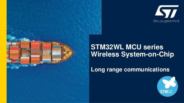 STM32WL MCU series Wireless System-on-Chip Long range communications