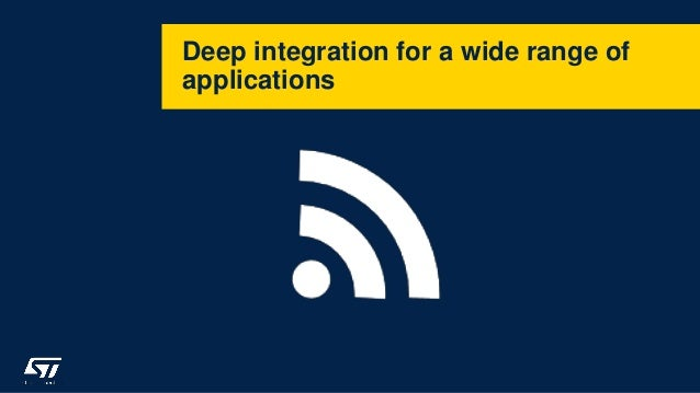 Deep integration for a wide range of applications
