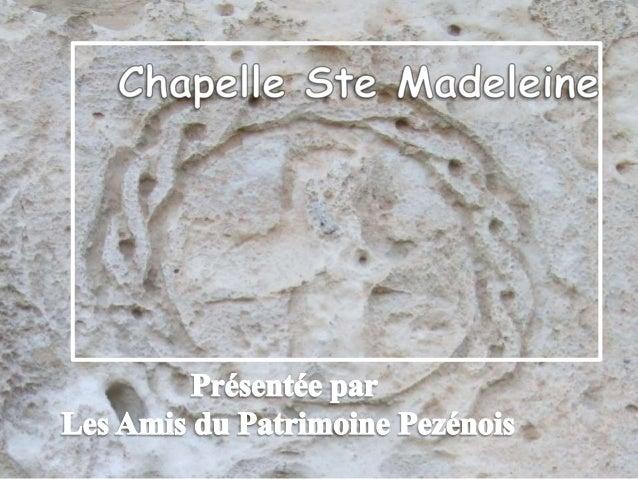 † De style roman la Chapelle Sainte- Madeleine est située à 1 km au nord-ouest de Pezens en direction d'Alzonne. † Orienté...