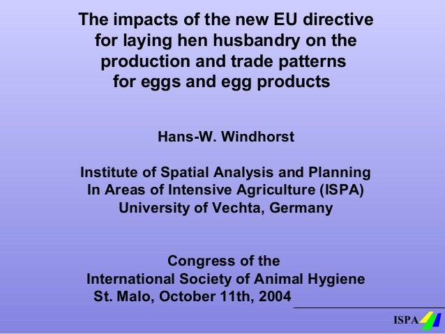 The impacts of the new EU directive for laying hen husbandry on the production and trade patterns for eggs and egg product...