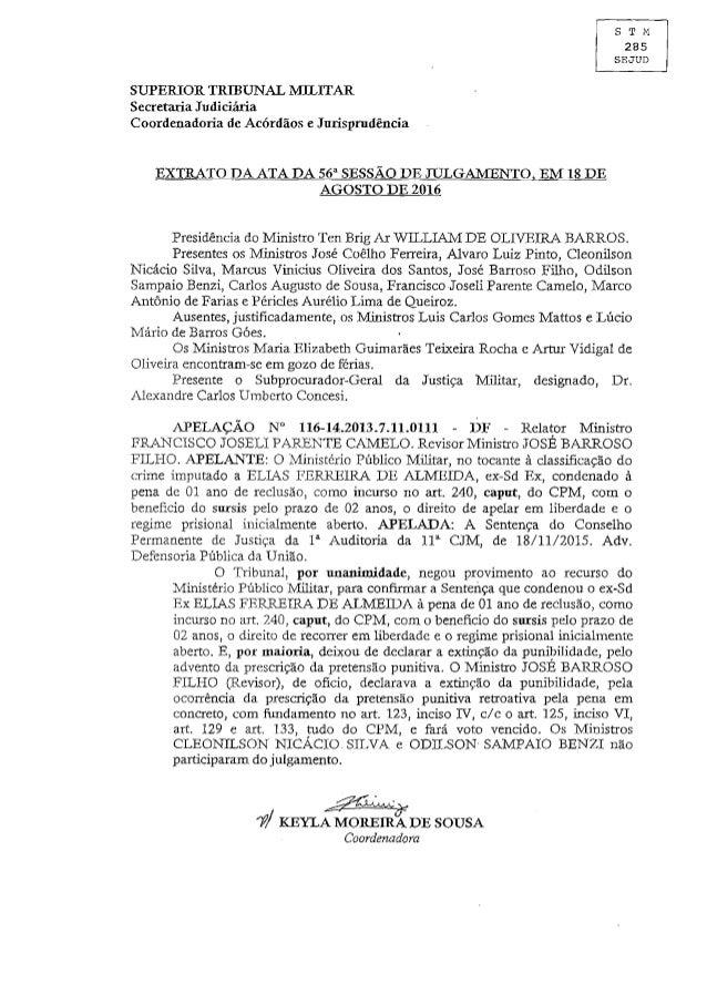 S T M 2 8 5 SEJUD SUPERIOR TRIBUNAL MILITAR Secretaria Judiciária Coordenadoria de Acórdãos e Jurisprudência EXTRATO DA AT...