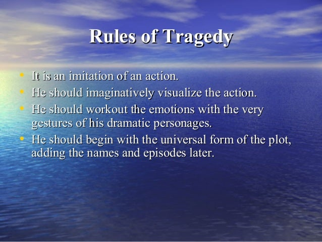 aristotles poetics complexity and pleasure in tragedy Aristotle identifies three kinds of imitation in poetry and tragedy: the medium, the objects, and the manner/mode of imitation medium, according to aristotle, is the tune or rhythm, like a person playing an instrument.