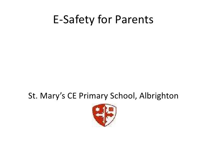 E-Safety for Parents<br />St. Mary's CE Primary School, Albrighton<br />