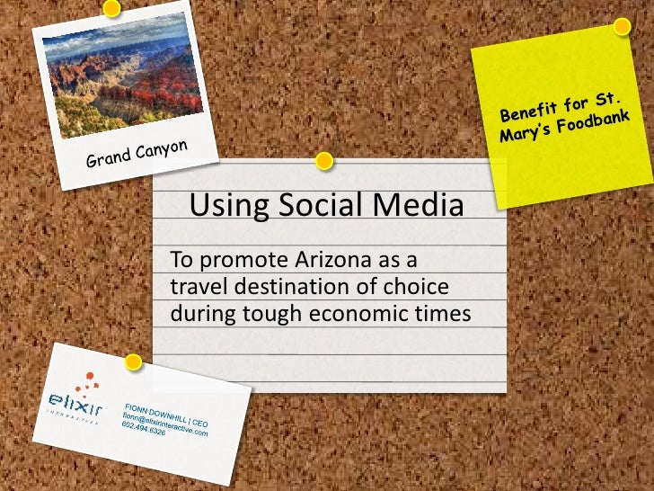 Grand Canyon<br />Benefit for St. Mary's Foodbank<br />Using Social Media<br />To promote Arizona as a<br />travel destina...