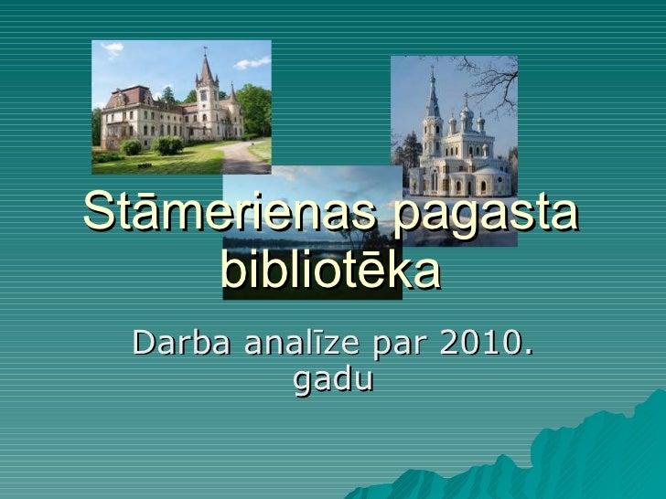 Stāmerienas pagasta bibliotēka Darba analīze par 2010. gadu