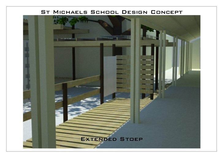 St Michaels School Design Concept         Extended Stoep