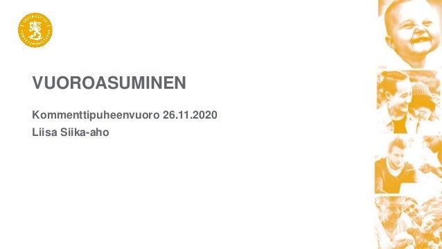 VUOROASUMINEN Liisa Siika-aho Kommenttipuheenvuoro 26.11.2020