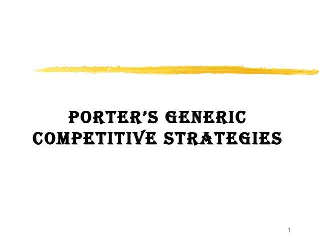 1 PORTER'S GENERIC COMPETITIVE STRATEGIES