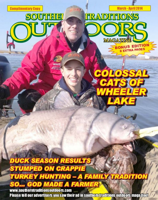Complimentary Copy  March - April 2014  ITION BONUS ED GES PA 8 EXTRA  COLOSSAL CATS OF WHEELER LAKE  DUCK SEASON RESULTS ...
