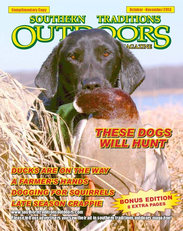October - November 2013  Complimentary Copy  THESE DOGS WILL HUNT DUCKS ARE ON THE WAY A FARMER'S HANDS DOGGING FOR SQUIRR...