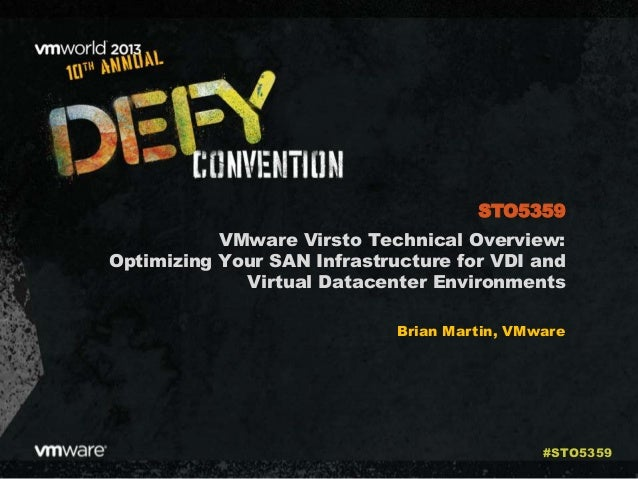 VMware Virsto Technical Overview: Optimizing Your SAN Infrastructure for VDI and Virtual Datacenter Environments Brian Mar...