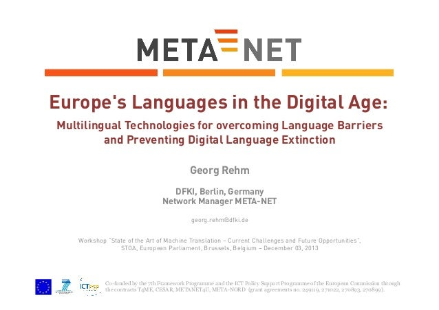 Europe's Languages in the Digital Age: Multilingual Technologies for overcoming Language Barriers and Preventing Digital L...