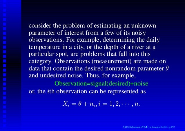 consider the problem of estimating an unknown parameter of interest from a few of its noisy observations. For example, det...