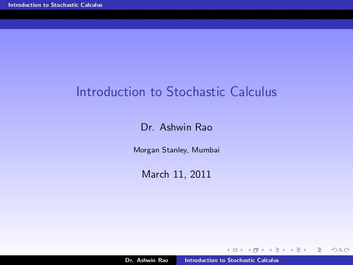 Introduction to Stochastic Calculus                         Introduction to Stochastic Calculus                           ...