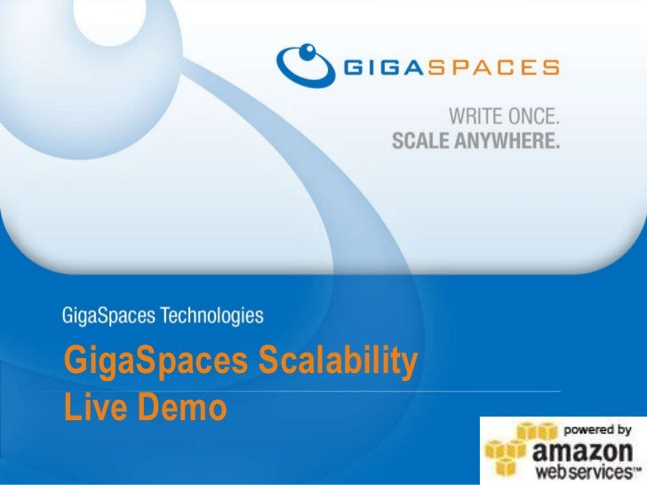 GigaSpaces Scalability  Live Demo
