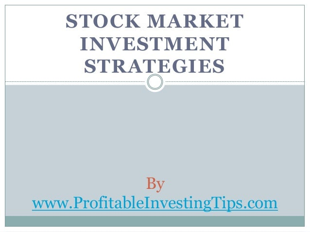 STOCK MARKET INVESTMENT STRATEGIES By www.ProfitableInvestingTips.com